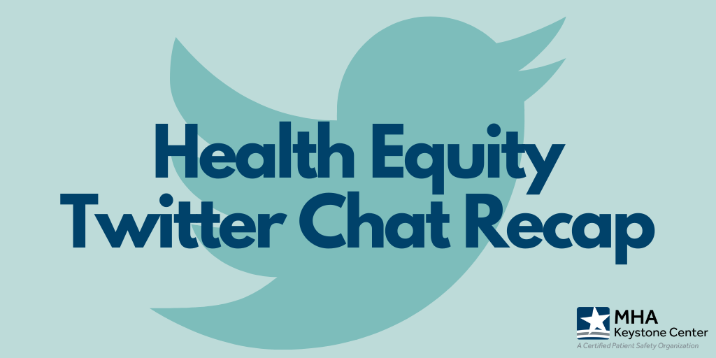 MHA Keystone Center Hosts Twitter Chat on Health Equity